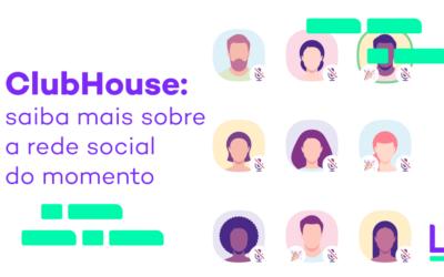 ClubHouse: saiba mais sobre a rede social do momento