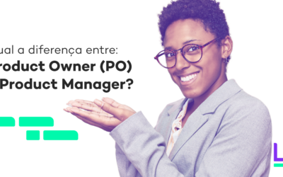 Qual a diferença entre: Product Owner (PO) e Product Manager?