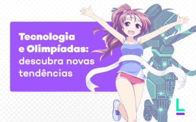 Tecnologia e Olimpíadas: descubra novas tendências