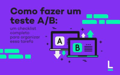 Como fazer um teste A/B: um checklist completo para organizar essa tarefa