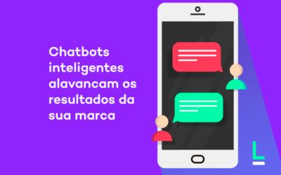 Chatbots inteligentes alavancam os resultados da sua marca