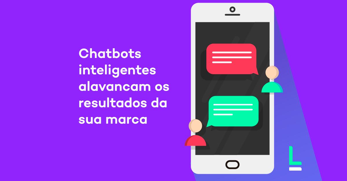 chatbots inteligentes impulsionam o resultado da sua marca saiba como